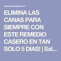 ELIMINA LAS CANAS PARA SIEMPRE CON ESTE REMEDIO CASERO EN TAN SOLO 5 DIAS!   Salud con Remedios