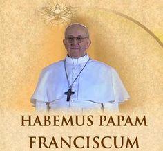 """""""Annuntio vobis gaudium magnum: habemus Papam!"""" """"Eminentissimum ac reverendissimum dominum, Giorgio Marium Sanctae Romanae Ecclesiae Cardinalem Bergoglio, qui sibi nomen imposuit Francisco I."""