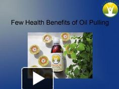 Oil Pulling is a natural remedy which help to improve the oral health and detoxification the body.