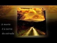 A MORTE É A CURVA DA ESTRADA - Fernando Pessoa - YouTube