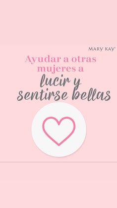 Makeup Artist Quotes, Imagenes Mary Kay, Spanish Inspirational Quotes, Mary Kay Ash, Pure Romance, Tips Belleza, Beauty Hacks, Positivity, Marketing