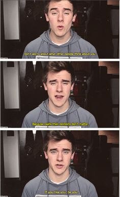 Wise words from my man, Connor Franta also he's so attractive. oh my gosh