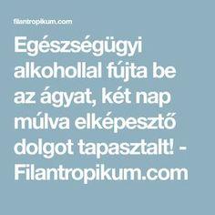Egészségügyi alkohollal fújta be az ágyat, két nap múlva elképesztő dolgot tapasztalt! - Filantropikum.com