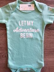 Let My Adventure Begin Baby, Boy, Girl, Unisex, Gender Neutral, Infant, Toddler, Newborn, Organic, Bodysuit, Outfit, One Piece, Onesie®, Onsie®, Tee, Layette, Onezie®