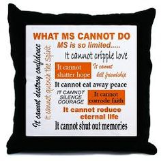 What MS Cannot Do Throw Pillow> Novelties & More> Multiple Sclerosis Awareness Shop