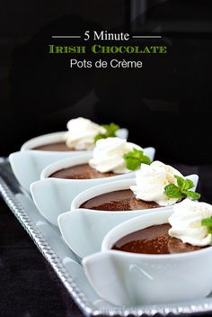 Irish Chocolate Pots de Creme - The most decadent, silky smooth, to-die-for dessert that only takes 5 minutes to throw together. My husband thinks it's the best chocolate dessert I've ever made! Irish Desserts, Gourmet Desserts, Irish Recipes, Just Desserts, Delicious Desserts, Dessert Recipes, Dessert Cups, Creative Desserts, Pudding Desserts