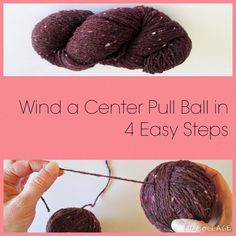 How To Wind a Center Pull Ball of Yarn in 4 Easy Steps