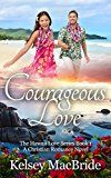 Free Kindle Book -   Courageous Love: A Christian Romance Novel (The Hawaii Love Series Book 1)