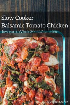 Slow Cooker Tomato Balsamic Chicken - Slender Kitchen. Works for Clean Eating, Gluten Free, Low Carb, Paleo, Weight Watchers® and Whole30® diets. 227 Calories.