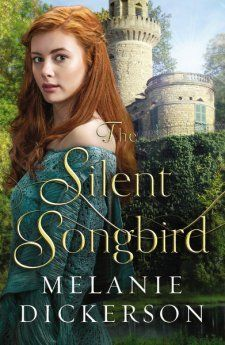 Silent Songbird by Melanie Dickerson. Young adult Christian historical fiction for teens.