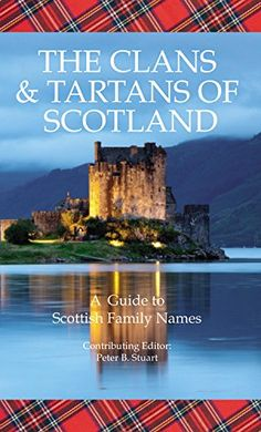 The Clans & Tartans of Scotland: A Guide to Scottish Family Names by Peter B. Stuart http://www.amazon.com/dp/0785832858/ref=cm_sw_r_pi_dp_gNiIwb1H6RHFV