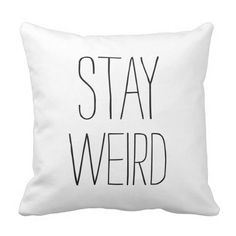 Funny stay weird black white modern trendy humor throw pillows