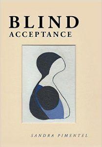 Blind Acceptance by Sandra Pimentel