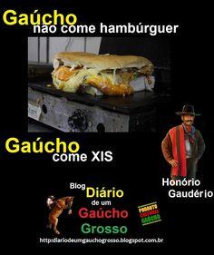 Diário de um Gaúcho Grosso: O GAÚCHO E O XIS