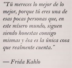 Short Spanish Quotes, Math Equations, Instagram, Happiness Quotes, Thoughts, Honesty, Someone Like You, Frida Kahlo, Get Well Soon