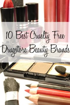 10 Best Cruelty Free Drugstore Beauty Brands. Cruelty free beauty doesn't have to break the bank!