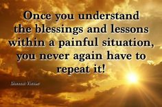Thats all there is blessings and lessons