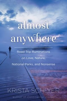 Almost Anywhere balances heartbreak with humor as it takes readers along the journey from coast to coast