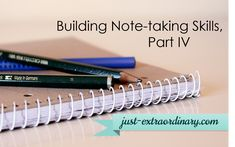 More fabulous tips for teaching note-taking skills to teens