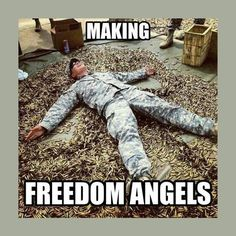 HAVE to have a sense of humor!In America we make freedom angels. Army Mom, Army Life, Military Life, Military Style, Humor Militar, Military Jokes, Military Weapons, Pomes, Funny Memes