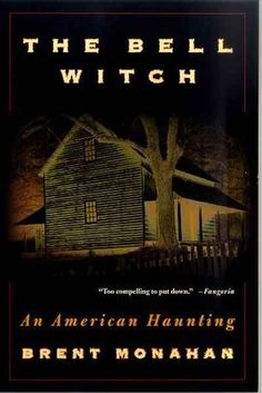 The Bell Witch by Brent Monahan   13 Books To Read This Halloween