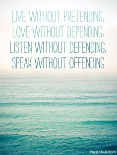 Live without Pretending, Love without Depending