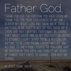 Am I doing anything to cause someone to stumble --- Father God, Thank you for the freedom you have given me. Thank you for your forgiveness of my sin. Search my heart Lord and show me if there is anything in me that is not of you. Show me if there are any liberties that I may be taking that might cause o… Read More Here http://husbandrevolution.com/am-i-doing-anything-to-cause-someone-to-stumble/ #marriage #love