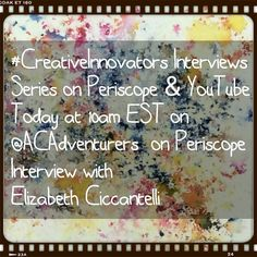 #CreativeInnovators Interviews Series on Periscope & YouTube Today at 1pm EST on  @ACAdventurers on Periscope  Interviewwith Elizabeth Ciccantelli  @Wrender on Periscope elizabethciccantelli on Instagram Elizabeth Ann Ciccantelli on Facebook
