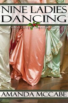 Nine Ladies Dancing: A Regency Christmas Novella: Twelve Da...