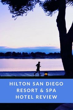 Hilton San Diego Resort & Spa | Hotel Review – A family-friendly affordable luxury resort in the heart of Mission Bay.  A Cork, Fork, & Passport ®️