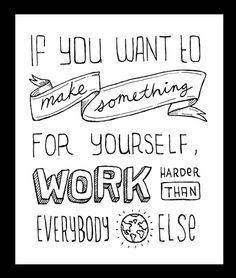 Work harder.