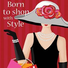 Born With Style by Kathy Middlebrook art print Fashion Quotes, Fashion Art, Womens Fashion, Fashion Prints, Style Fashion, Art Rouge, Vide Dressing, Shop Till You Drop, Glamour