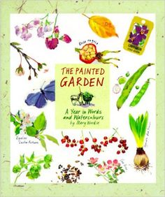 The Painted Garden: A Year in Words and Watercolors: Mary Woodin: 9780762404087: Amazon.com: Books