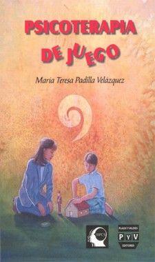PSICOTERAPIA DE JUEGO Dra. Maria Teresa Padilla Velázquez