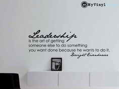 """Dwight Eisenhower Inspirational Business Quote Wall Decal """"Leadership Is the Art..."""" 36x13 Inches"""