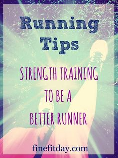 Running Tips - Strength Training to be a Better Runner - Fine Fit Day. Lifting weights and time in the gym CAN make you faster and more efficient as a runner. Here are specific exercises for runners and how to train for running. | fitness | workout | running tips |