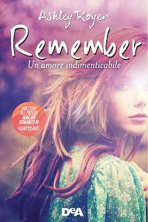 """La libreria di Luce: Segnalazione del libro """"Remember - Un amore indime..."""