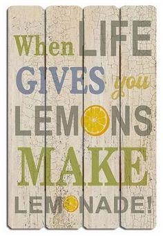 When Life Gives You Lemons Make Lemonade (Vintage Motivational Words) - Wooden Wall Decor - Wood Sign Retro,http://www.amazon.com/dp/B00GWVX7DS/ref=cm_sw_r_pi_dp_O3-ktb05PC1QVKPB