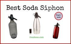 9 Best Soda Siphon, Plus 1 to Avoid Buyers Guide) Carbonated Water Brands, Vanilla Chai Tea, Chai Tea Recipe, Best Soda, Whole House Water Filter, Water Branding, Water Filtration System, Buyers Guide, Modern Kitchen Design