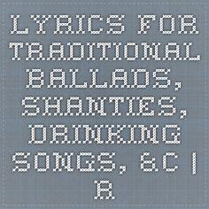 Lyrics for traditional ballads, shanties, drinking songs, &c. | Reginald Street Songbook