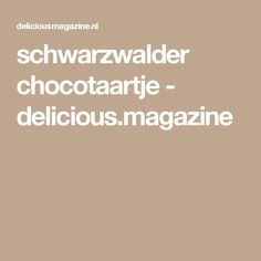 schwarzwalder chocotaartje - delicious.magazine