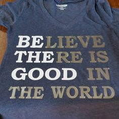 Believe there is good in the world Be The Good iron on tshirt vinyl 12 x 10 do it yourself by vinylexpress on Etsy