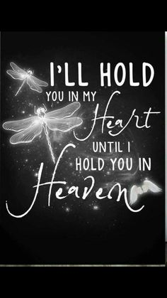 I'll hold you in my heart until I hold you in Heaven Loss Quotes, Me Quotes, Mom In Heaven Quotes, Meaningful Quotes, Inspirational Quotes, Grieving Mother, Miss You Dad, Grieving Quotes, Memories Quotes