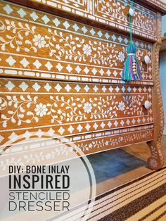 A DIY bone inlay stenciled dresser using the Indian Inlay Stencil Kit designed by Kim Myles from Cutting Edge Stencils. Project by ajacqofalltrades  http://www.cuttingedgestencils.com/indian-inlay-stencil-furniture.html