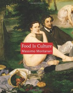 Food Food Is Culture (Arts and Traditions of the Table: Perspectives on Culinary History) by Massimo Montanari http://www.amazon.com/dp/0231137907/ref=cm_sw_r_pi_dp_yahGub0WN3W9W