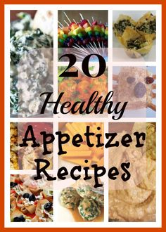 20 Healthy Appetizer Recipes.