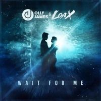 Olly James & LoaX - Wait For Me (Original Mix) by Olly James on SoundCloud