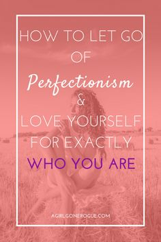 We all have a bit of a perfectionist in us, which is perfectly healthy. But what happens when outside approval comes at the expense of our happiness? When we choose to let go of the idea of being perfect we provide ourselves with the opportunity to love and accept ourselves for exactly who we are!
