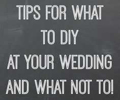 What to DIY at your wedding and what to leave to the pros!