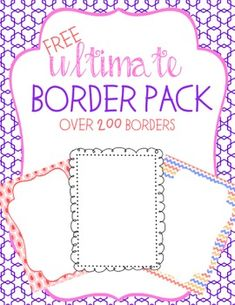 "FREE!!! The ULTIMATE border pack for teachers!..... Follow for Free ""too-neat-not-to-keep"" teaching tools & other fun stuff :)"